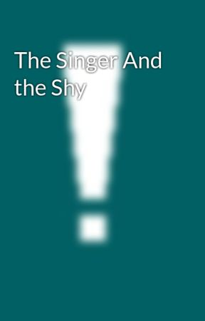 The Singer And the Shy by thedollmaker1