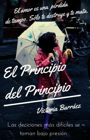 El Principio del Principio by Vickytoria_B