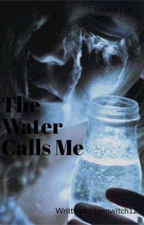 The Water Calls Me by teenwitch123