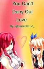 You Can't Deny Our Love by sanelilstud_
