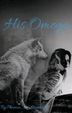 His Omega (A Derek Hale Story) by phoenix_is_creative