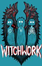Witchwork by WitchAtWerk