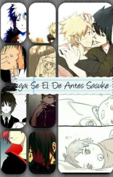 Onegai se el de antes Sasuke