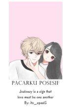 Pacarku Posesif by its_epaa15