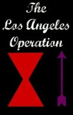 The Los Angeles Operation by CallieBarton