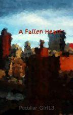 A Fallen Heart by Peculiar_Girl13