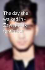The day she walked in - Zayn Malik fanfiction by OneDlover236