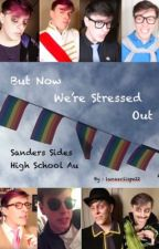 But Now We're Stressed Out  by lunaeclispe22
