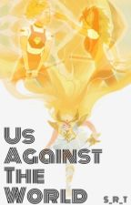 Us Against The World || Catradora [ON HOLD] by Small_Raging_Turtles
