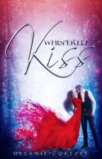 Whispered Kiss #Wattys2016 by midnightmvelvet