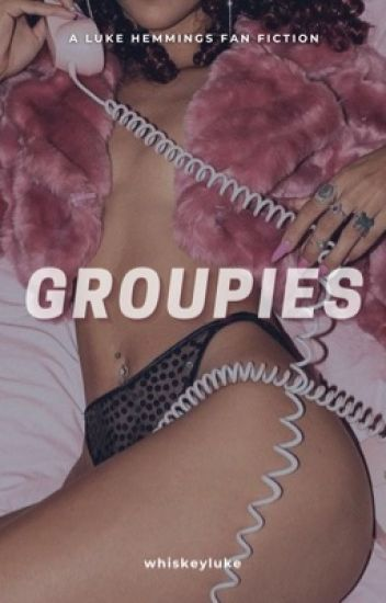 groupies - lrh