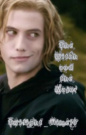 The Witch and the Major [Twilight Fanfic] - Ch  1 The
