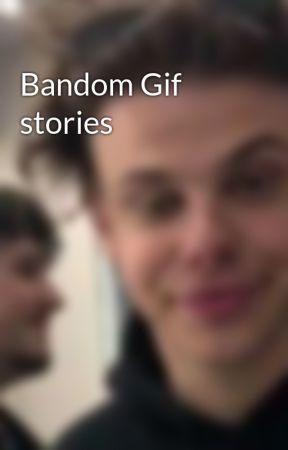 Bandom Gif stories by undeadXdiamond