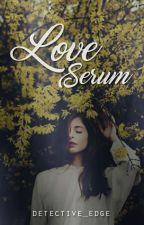 Love Serum by Detective_Edge
