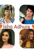 ♥Ishq Adhura♥ by DrishtyAkhtar
