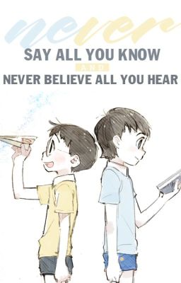 Đọc truyện [ Dekisugi x Nobita ] Never say all you know. And never believe all you hear.