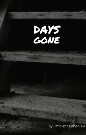 - Days Gone - by OfficialStephanieP