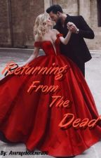 Returning From The Dead by averagebooknerd00