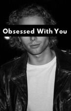 Obsessed With You by Saintsavage
