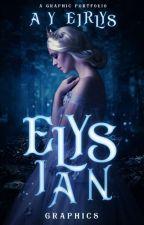 Elysian | Graphics & Premades (CFCU) by LadySnowdrop