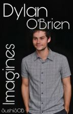 Dylan O'Brien Imagines by SushiSOB
