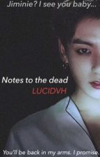 Notes to the dead || Jikook by LUCIDVH