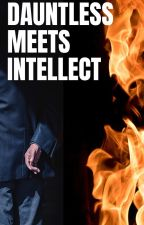 Dauntless Meets Intellect by DangerousBookAddict