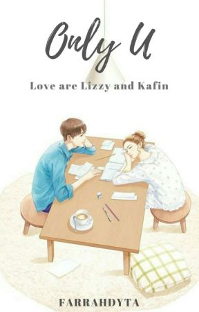 Only U (Love are Lizzy and Kafin) by farrahdyta