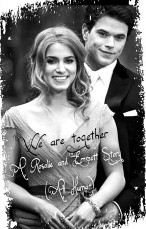 We are together (A Rosalie and Emmett story) (All human) by ihearttwilight