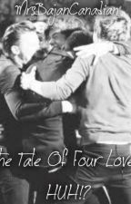 The Tale Of Four Loves, HUH?!? Zianourry story by MrsBajanCanadian