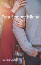 Para sempre minha by JliaGomesVieira