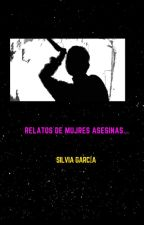 Relatos de Mujeres asesinas by Princesita1997