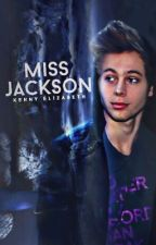 Miss Jackson [LUKE HEMMINGS] ✓  by Iucifer