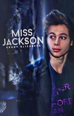 Miss Jackson [LUKE HEMMINGS] ✓  by Iucifer