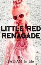 Little Red Renagade by fUnY-that-wAs-mE-luV