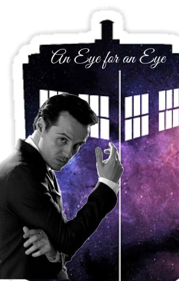 An Eye for an Eye (Doctor Who/Sherlock Crossover) by penderruth