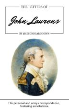 The Letters of John Laurens by SecondCardDown