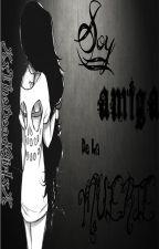 ¡Soy Amiga De La Muerte! by TheLittleLux
