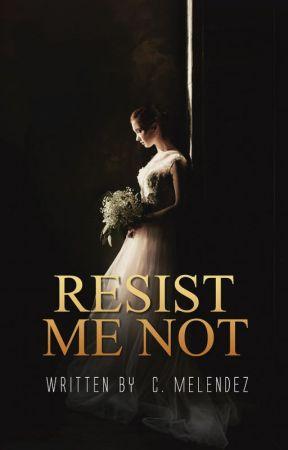 Resist Me Not by CarrieMelendez