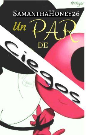 Un par de ciegos (Drabble) by Lonely_reader26