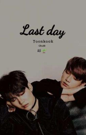 Au 🌱 Last Day. [YOONKOOK]. +18 »Terminado«