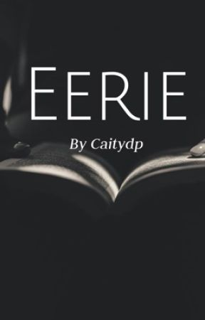 Eerie  by Caitydp