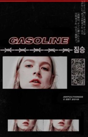 ミ☆ | GASOLINE ━ ONE SHOTS by awfuIthings