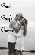 Bad Boy's Game by Dream_believe_love