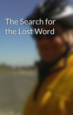 The Search for the Lost Word by friend40