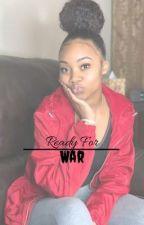 Ready for war by makayla571204