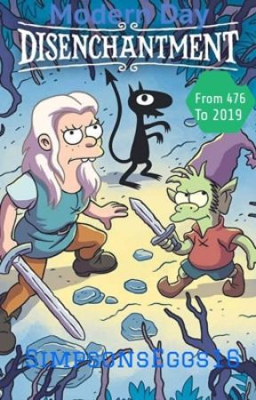 Modern Day Disenchantment  by SimpsonsEggs16