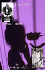 Cross Me [Dominic Torretto] by beautifulpurple22
