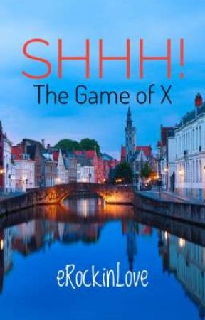 SHHH! The Game of X by eRockinLove