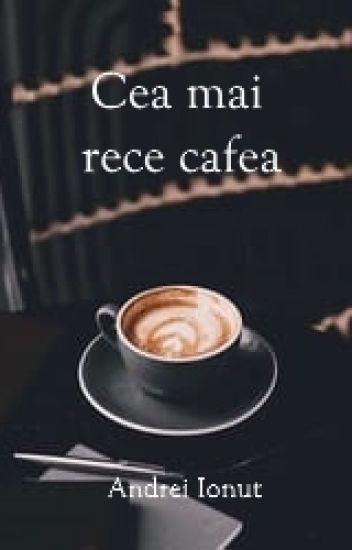 Cea mai rece cafea